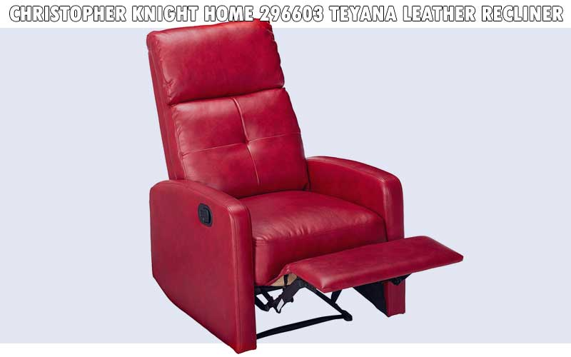 Christopher Knight Home 296603 Teyana Leather Recliner review