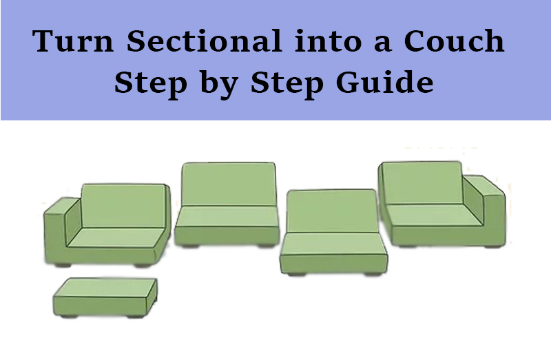 Turn sectional into a couch step by step Guide